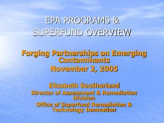 EPA PROGRAMS &  SUPERFUND OVERVIEW