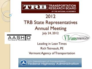 2012  TRB State Representatives  Annual Meeting July 24, 2012
