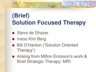 (Brief)  Solution Focused Therapy