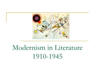 Modernism in Literature 1910-1945