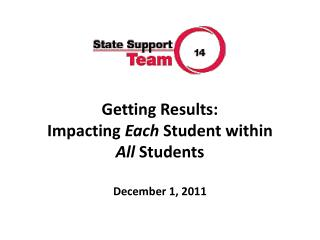 Getting Results:   Impacting  Each  Student within  All  Students December 1, 2011