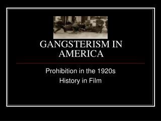 GANGSTERISM IN AMERICA