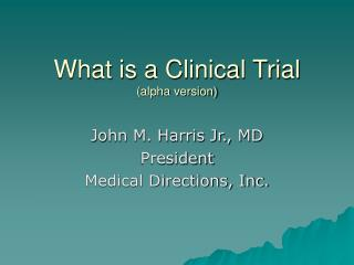 What is a Clinical Trial (alpha version)