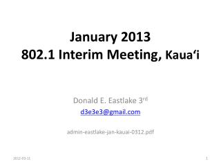 January 2013 802.1 Interim Meeting,  Kaua ' i