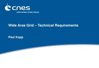 Wide Area Grid – Technical Requirements