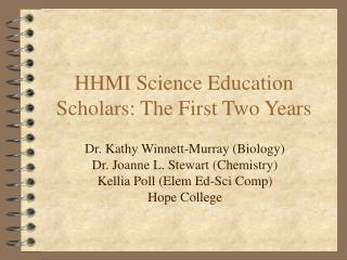 HHMI Science Education Scholars: The First Two Years