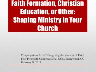 Faith Formation, Christian Education, or Other: Shaping Ministry in Your Church