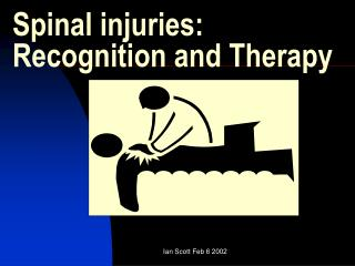 Spinal injuries: Recognition and Therapy