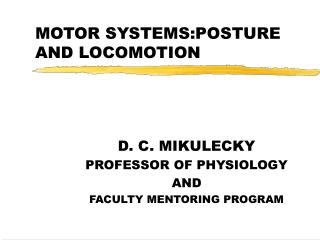 MOTOR SYSTEMS:POSTURE AND LOCOMOTION