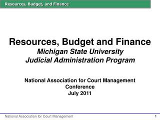 Resources, Budget and Finance Michigan State University Judicial Administration Program