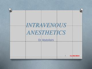 INTRAVENOUS ANESTHETICS