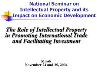 National Seminar on  Intellectual Property and its Impact on Economic Development