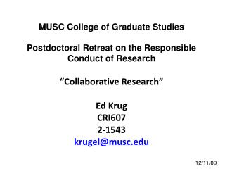 MUSC College of Graduate Studies Postdoctoral Retreat on the Responsible Conduct of Research