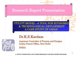 Dr.K.S.Kardam Assistant Controller of Patents and Designs Indian Patent Office, New Delhi  INDIA