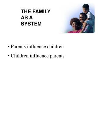 THE FAMILY AS A  SYSTEM