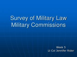 Survey of Military Law Military Commissions