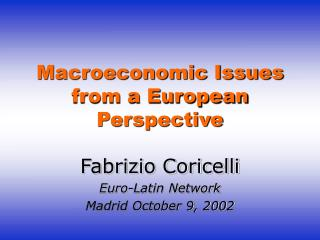 Macroeconomic Issues from a European Perspective