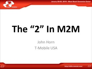 "The ""2"" In M2M"