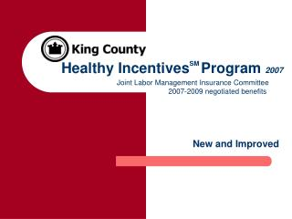 Healthy Incentives SM Program  2007
