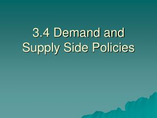 3.4 Demand and Supply Side Policies