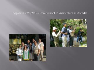 September 25, 2012 - Photo-shoot  in  Arboretum  in A rcadia