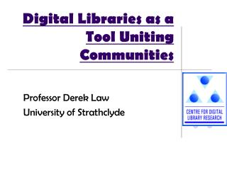 Digital Libraries as a Tool Uniting Communities