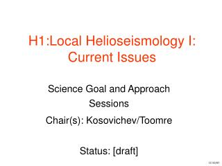 H1: Local Helioseismology I: Current Issues