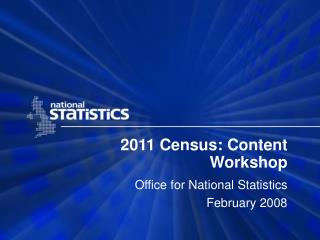 2011 Census: Content Workshop