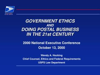 GOVERNMENT ETHICS AND DOING POSTAL BUSINESS IN THE 21st CENTURY