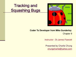 Tracking and Squashing Bugs