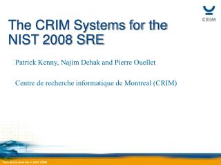 The CRIM Systems for the NIST 2008 SRE