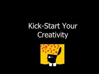 Kick-Start Your Creativity