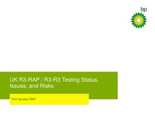 UK R3-RAP / R3-R3 Testing Status, Issues, and Risks