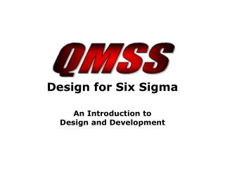 Design for Six Sigma An Introduction to  Design and Development