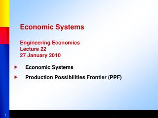 Economic Systems Engineering Economics Lecture 22 27 January 2010