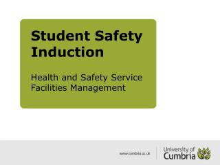 Student Safety Induction Health and Safety Service Facilities Management