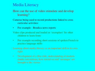 Media Literacy How can the use of video stimulate and develop learning?