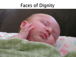 Faces of Dignity
