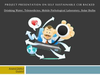 Project Presentation on Self Sustainable CSR Backed