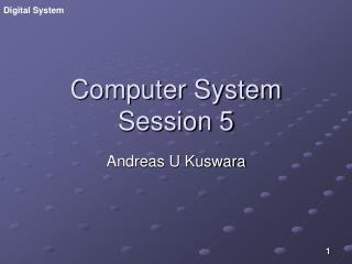 Computer System Session 5