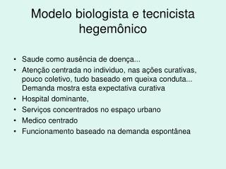 Modelo biologista e tecnicista hegemônico