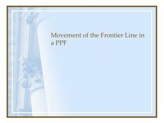 Movement of the Frontier Line in a PPF