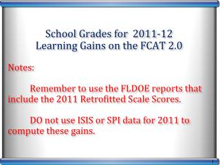 School Grades for  2011-12  Learning Gains on the FCAT 2.0  Notes: