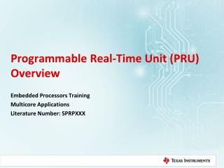 Programmable Real-Time Unit (PRU) Overview