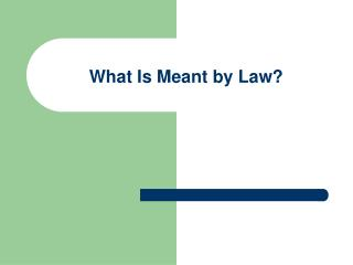 What Is Meant by Law?