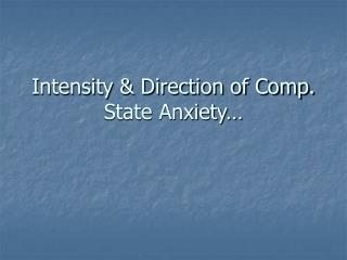 Intensity & Direction of Comp. State Anxiety…