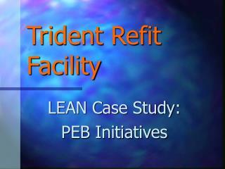 Trident Refit Facility