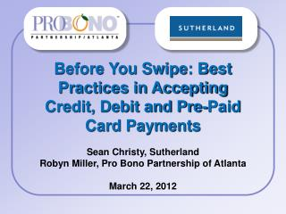 Before You Swipe: Best Practices in Accepting Credit, Debit and Pre-Paid Card Payments