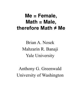 Me = Female,  Math = Male,  therefore Math ≠ Me