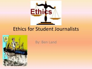 Ethics for Student Journalists